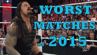 WWE TOP 10 WORST PPV Matches of 2015(, 2015-12-29T00:50:33.000Z)