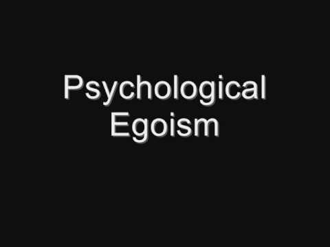 psychological ethical egoism Free essay: psychological egoism and ethical egoism: a comparison abstract  there is a certain innate desire to help others, just as others will.