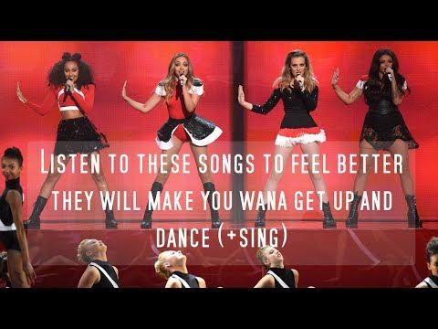 Little Mix's Songs that WILL make you wanna SING and DANCE