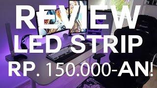 Review Lampu LED Strip 5 meter Rp. 150.000-an!!