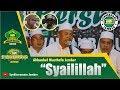 Syailillah Habibana Alwy - Ahbaabul Musthofa Jember | Syekhermania Jember Bersholawat