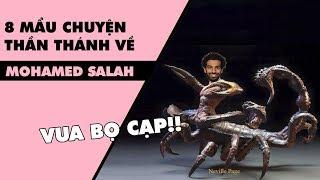 8 mẩu chuyện thần thoại về Mohamed Salah
