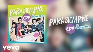 Video Para Siempre ft. Abraham Mateo CD9
