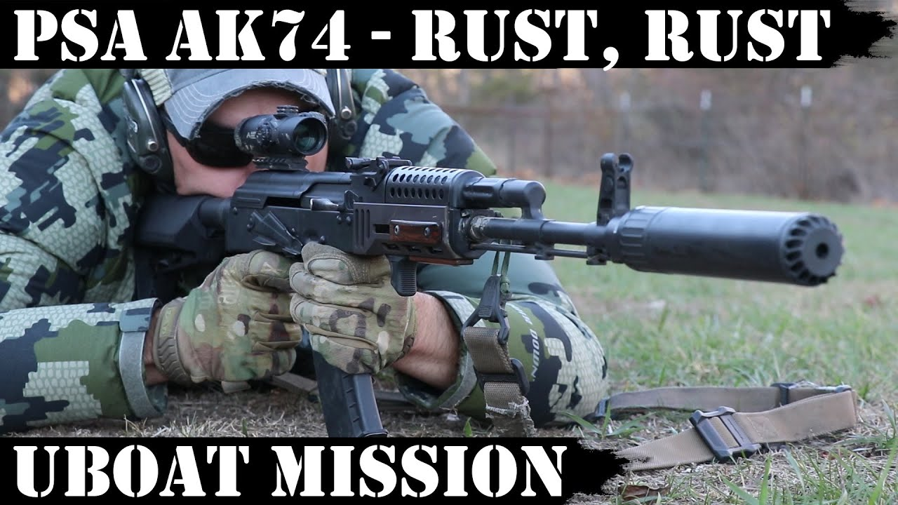 PSA AK74 - Rust, rust, rust everywhere! Uboat Mission!