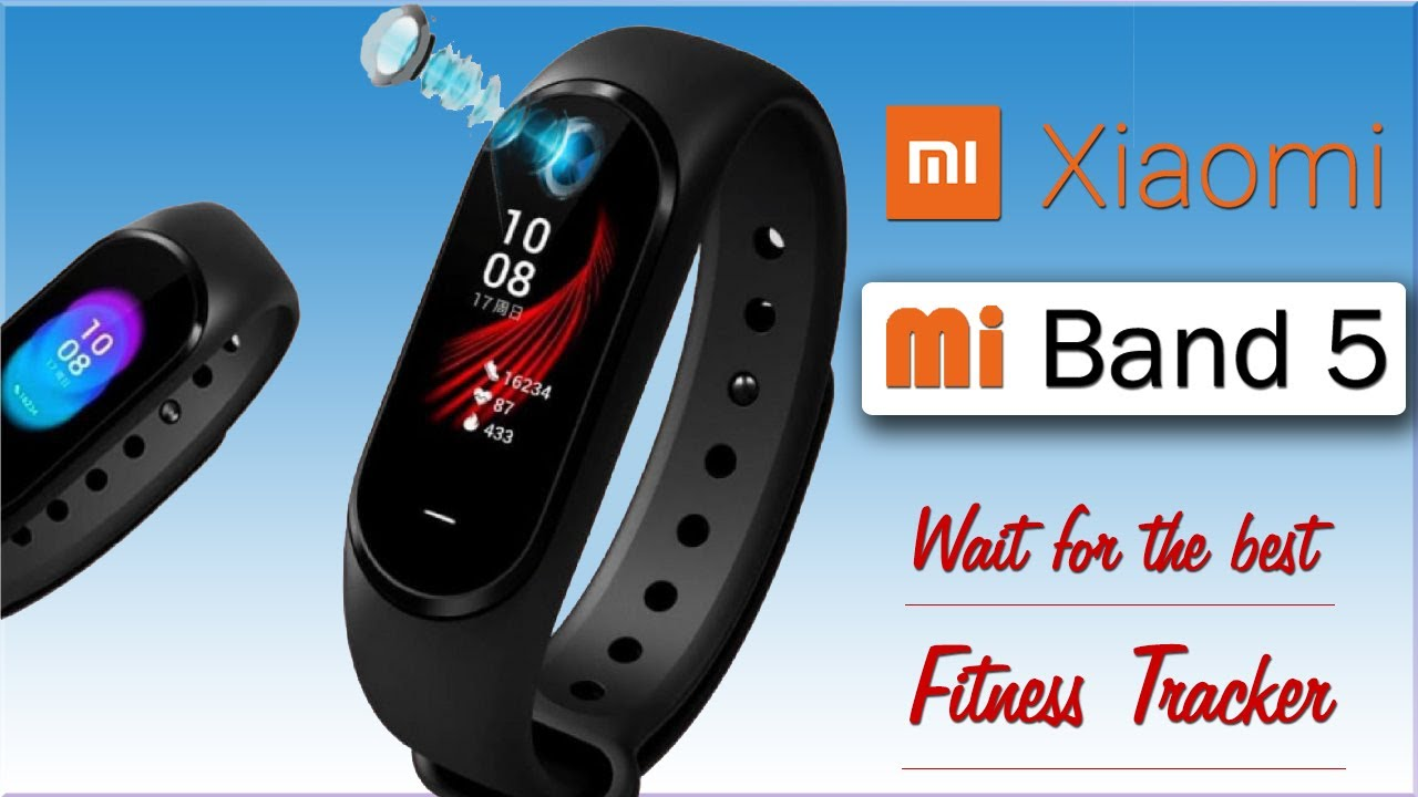 Xiaomi Mi Band 5 - Best Fitness Tracker is Arriving - YouTube