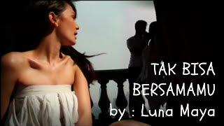 Kesedihan Luna Maya - Tak Bisa Bersamamu for Reino Barack