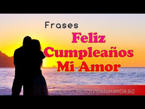 Frase De Feliz Cumpleanos Mi Amor Feliz Cumpleanos Mi Amor Te Amo