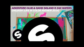 Adventure Club & David Solano ft. Zak Waters - Unleash (Life In Color Anthem 2014)