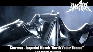 "Star war - Imperial March ""Darth Vader Theme"" (DAZETER Remix)"