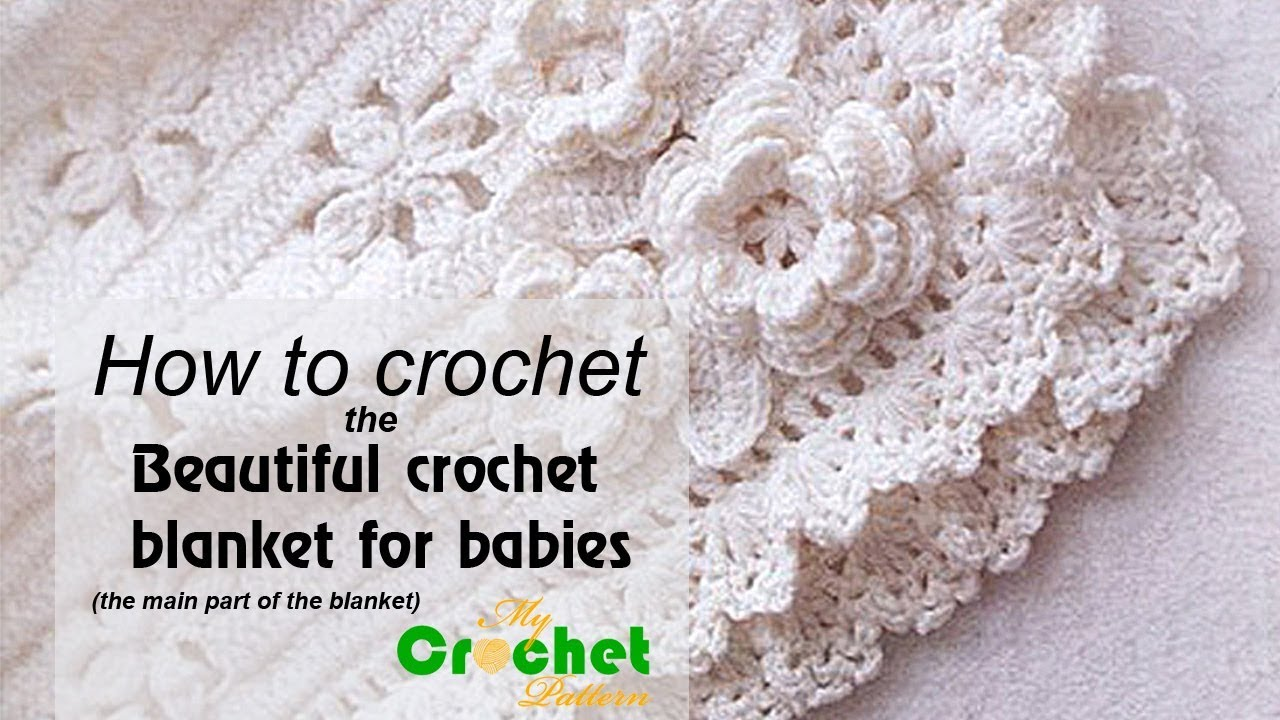How To Crochet The Beautiful Crochet Blanket For Babies Youtube