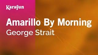 Amarillo By Morning - George Strait | Karaoke Version | KaraFun