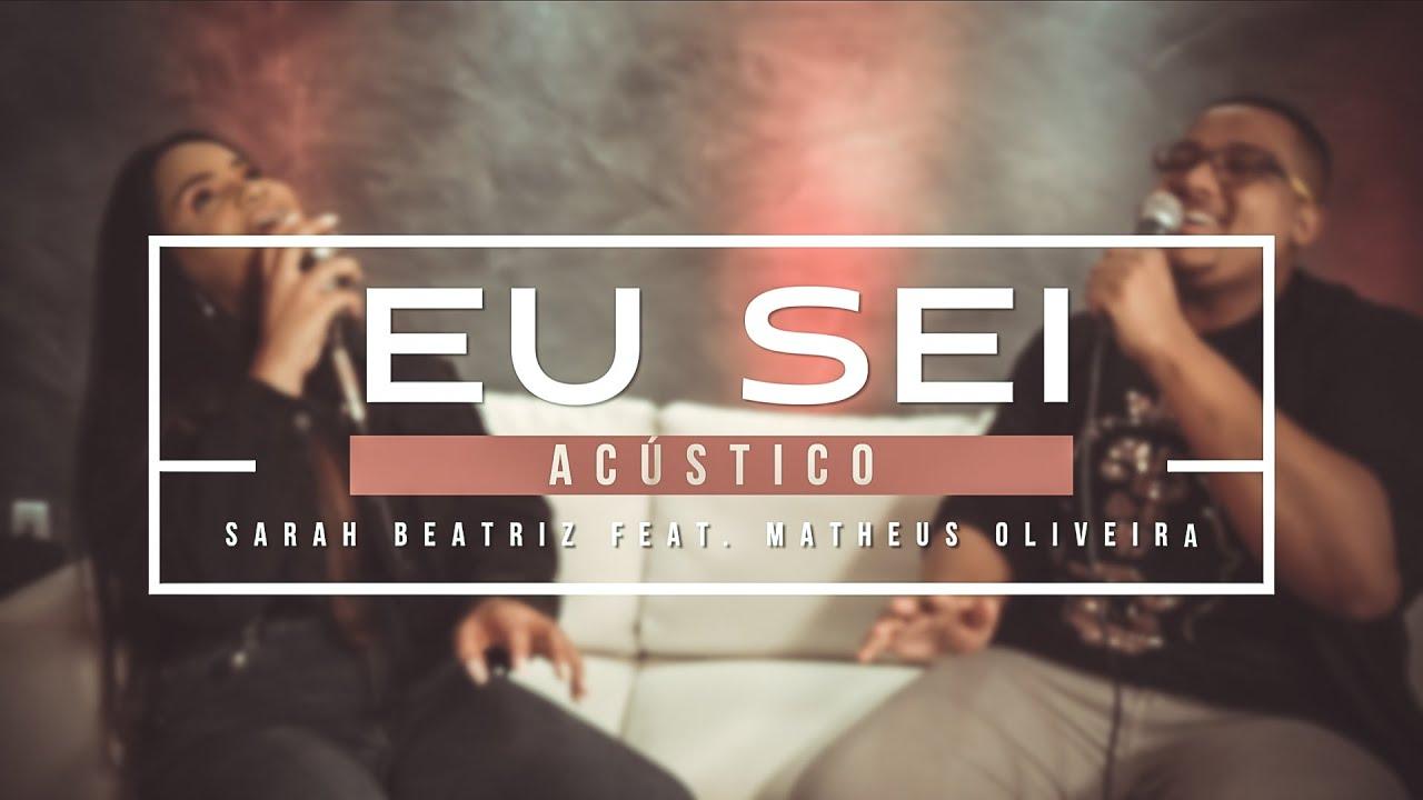 Sarah Beatriz feat. Matheus Oliveira - Eu Sei (Cover Acústico)