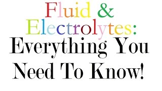 Fluid and Electrolytes: Everything You Need to Know!