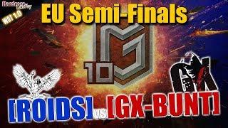 WORLD OF TANKS Global Map Season 10th Semifinals: Day 2 - [ROIDS] vs [GX-BUNT]