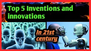 Top 5 science invention in 21st century/2k