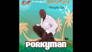 People Say- Porkyman 2014
