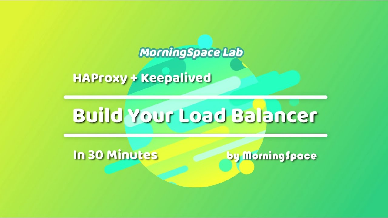 HAProxy+Keepalived: Build Your Load Balancer in 30 Minutes