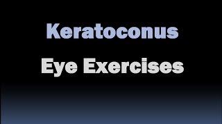 Eye exercises for keratoconus