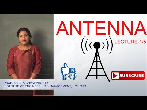 ANTENNA:INTRODUCTION & FUNDAMENTALS   LECTURE-1   PROF. SRIJITA CHAKRABORTY   Gymkhana TV   IEM