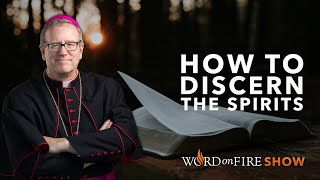 How to Discern the Spirits