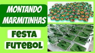 MONTANDO MARMITINHAS- LEMBRANCINHAS FESTA FUTEBOL - Simplesmente Ci