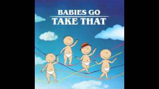 Babies Go Take That - Patience