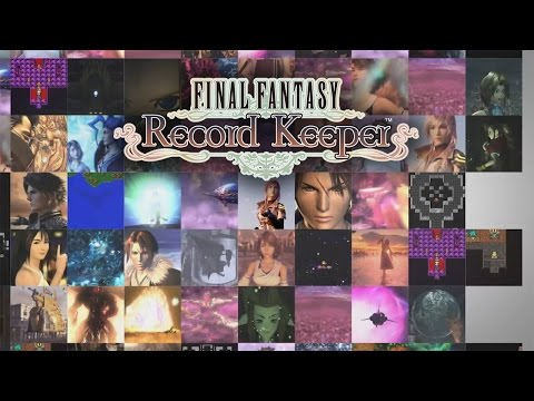 FINAL FANTASY Record Keeper - Official Trailer
