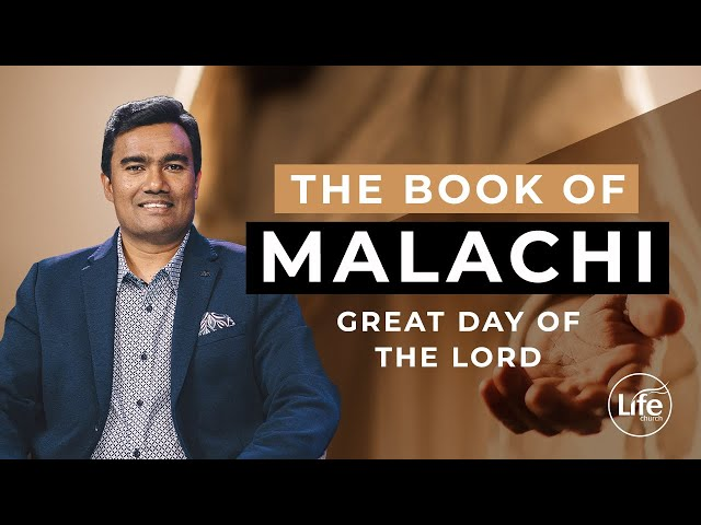 Malachi Part 8 - Great Day of the Lord - Rev Paul Jeyachandran