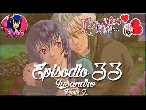 Corazón de melón episodio 33 ruta Lysandro con respuestas 2/2