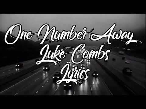 One Number Away Luke Combs Lyrics