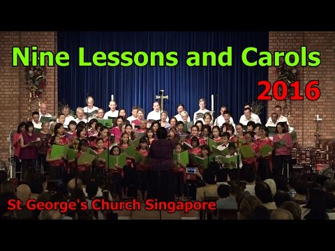 Nine Lessons and Carols 2016 - St George's Church Singapore