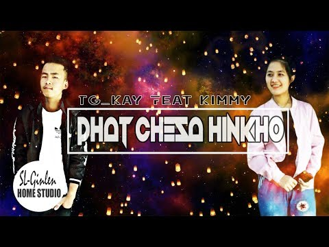 PHAT CHESA HINKHO - TG_KAY Ft. KIMMY || LATEST THADOU - KUKI LOVE SONG 2019