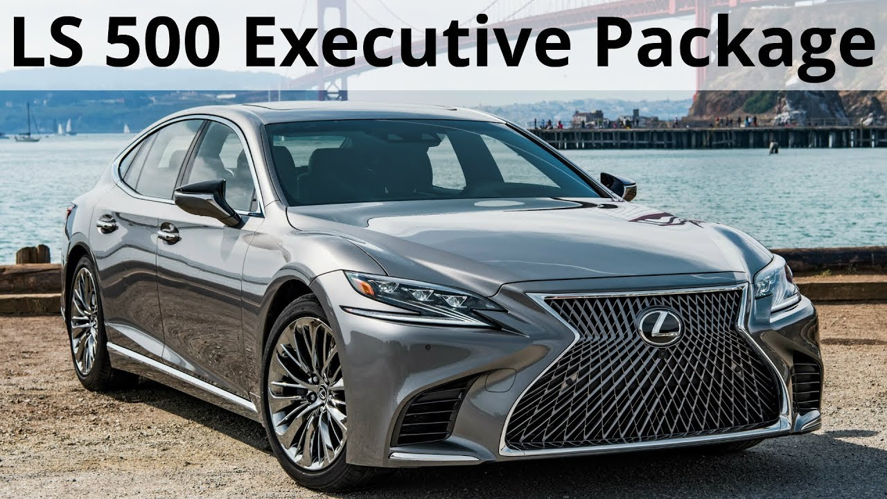 2018 Lexus Ls 500 Executive Package Longer Wider And More