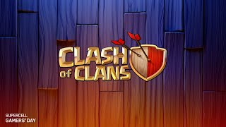 SUPERCELL GAMERS' DAY - Clash of Clans Main Event : DAY 1