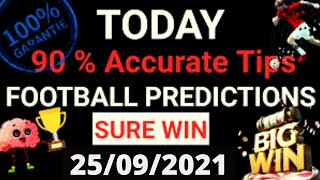FOOTBALL PREDICTIONS TODAY 25/09/2021| SOCCER PREDICTIONS| BETTING STRATEGY (90% ACCURATE TIPS). screenshot 3