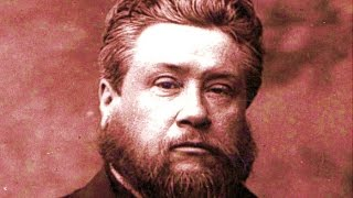 Charles Spurgeon Sermon - Sovereign Grace and Man