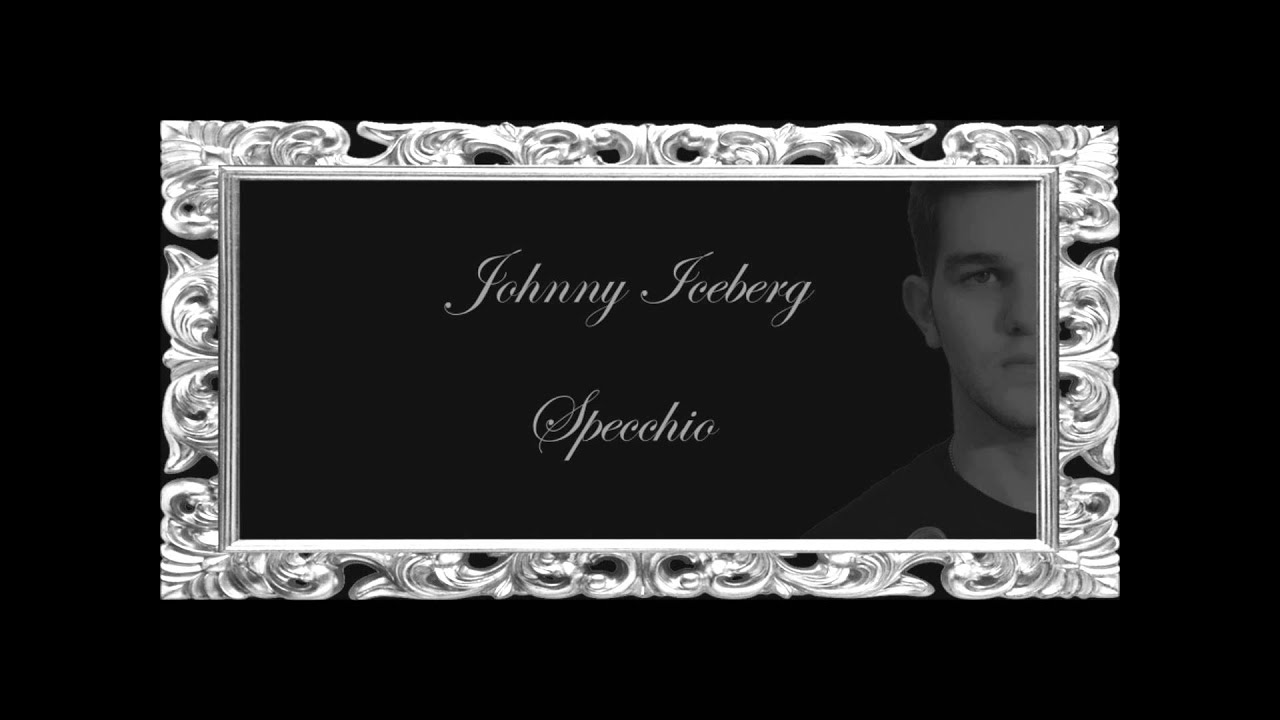 Johnny iceberg ft noemi specchio youtube