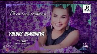 "YULDUZ USMONOVA -ASAL(NEW ALBOM ""MEN SENI SEVAMAN"")2019"