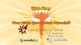 Summer Wrap Up 2015 - Trivia Pony (Pony Trivia Spanish)