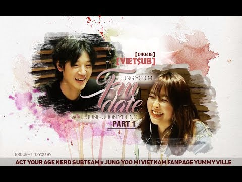 [Vietsub][Yummyville x Act Your Age Nerd] Jung Yoo Mi FM Date with Jung Jun Young Part 1