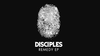 Disciples - Remedy (Official Audio)