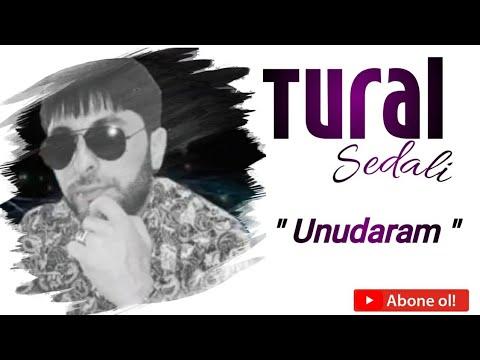 Tural Sedali - Unudaram 2020 (Super Yeni Xit Mahni )
