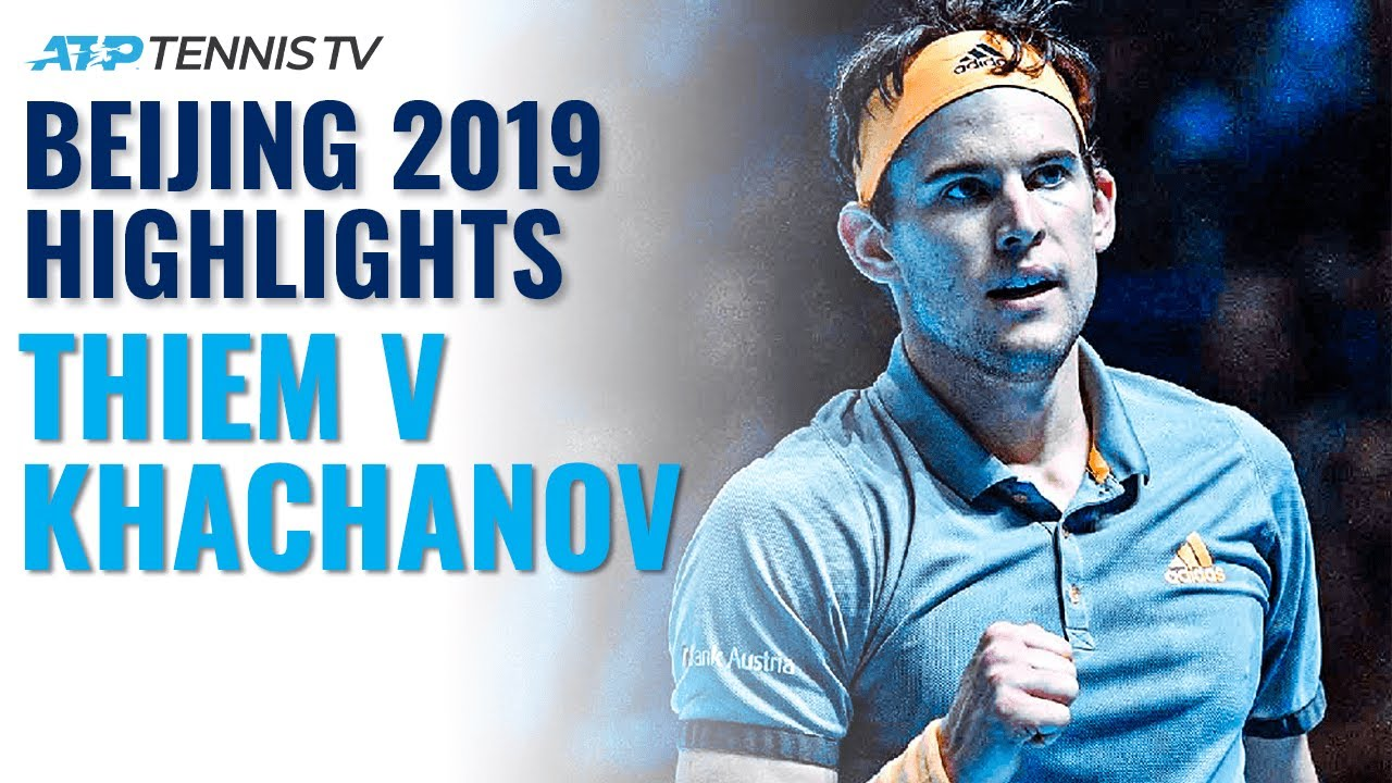 Dominic Thiem vs Karen Khachanov: Beijing 2019 Tennis Highlights