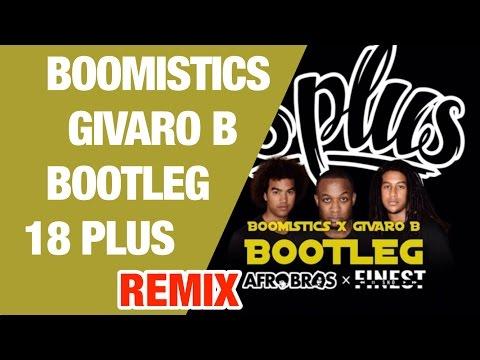 Afro Bros x Finest Sno - 18 Plus (Boomistics x Givaro B Bootleg) || mCCy ||