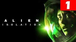 Alien Isolation Walkthrough Part 1 Let