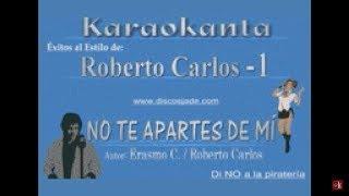Karaokanta - Roberto Carlos - No te apartes de mi