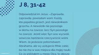 #Ewangelia | 21 marca 2018 | (J 8, 31-42)