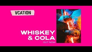 VCATION ft. Klei - Whiskey & Cola (Audio)