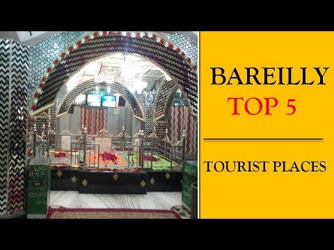 Bareilly Tourism | Famous 5 Places to Visit in Bareilly Tour