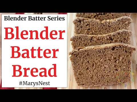 Whole Grain Blender Batter Bread made with Wheat Berries NO GRAIN MILL REQUIRED